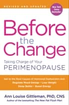 Before the Change - Taking Charge of Your Perimenopause ebook by Ann Louise Gittleman