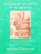 Children on the Streets of the Americas - Globalization, Homelessness and Education in the United States, Brazil, and Cuba ebook by Roslyn Arlin Mickelson