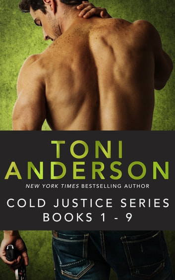 Cold Justice Series Bundle (Books 1-9) - A Cold Dark Place, Cold Pursuit, Cold Light of Day, Cold Fear, Cold in the Shadows, Cold Hearted, Cold Secrets, Cold Malice, A Cold Dark Promise. ebook by Toni Anderson