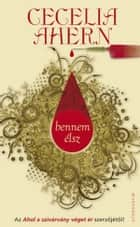 Bennem élsz ebook by Cecelia Ahern