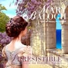 Irresistible audiobook by Mary Balogh