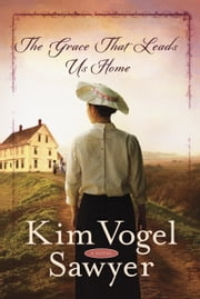 The Grace That Leads Us Home - A Short Story Prequel to What Once Was Lost ebook by Kim Vogel Sawyer