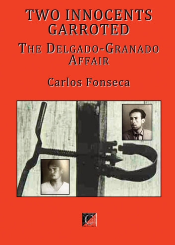 TWO INNOCENTS GARROTED - The Delgado-Granado Affair ebook by Carlos Fonseca