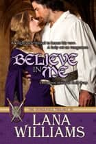 Believe In Me ebook by Lana Williams