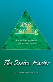 The Detox Factor ebook by Traci Harding