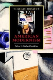 The Cambridge Companion to American Modernism ebook by Kalaidjian, Walter