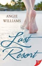 Last Resort ebook by Angie Williams