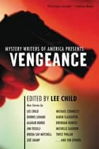Mystery Writers of America Presents Vengeance ebook by Lee Child, Mystery Writers of America, Inc.