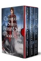 The Courtlight Series, Books 7-9: Sworn To Vengeance, Sworn To Sovereignty, and Sworn To War ebook by Terah Edun
