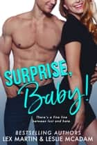 Surprise, Baby! ebook by Lex Martin, Leslie McAdam