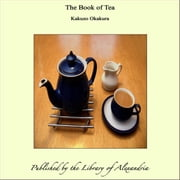 The Book of Tea ebook by Kakuzo Okakura