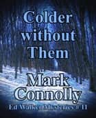 Colder Without Them ebook by Mark Connolly