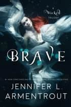 Brave ebook by Jennifer L. Armentrout