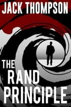 The Rand Principle ebook by Jack Thompson