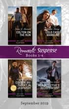 Romantic Suspense Box Set 1-4/Colton on the Run/Cold Case Manhunt/Colton 911 - Target in Jeopardy/Her Detective's Secret Intent ebook by
