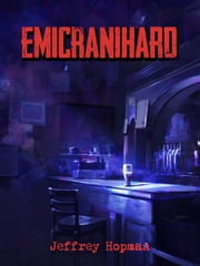Emicranihard ebook by Jeffrey Hopman