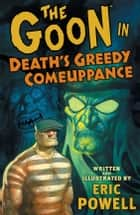 The Goon: Volume 10: Death's Greedy Comeuppance ebook by Eric Powell
