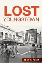 Lost Youngstown ebook by