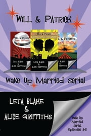 Wake Up Married serial - Episodes 4 - 6: Fight Their Feelings, Meet the Mob, Happy Ending ebook by Leta Blake