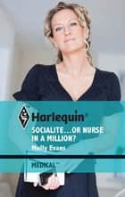 Socialite...or Nurse in a Million? ebook by Molly Evans