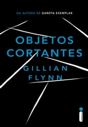 Objetos cortantes ebook by Gillian Flynn