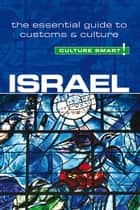 Israel - Culture Smart! - The Essential Guide to Customs & Culture ebook by Marian Lebor, Jeffrey Geri