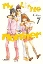 My Little Monster - Volume 7 ebook by Robico