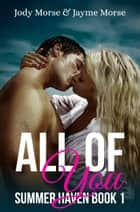 All of You - Summer Haven, #1 ebook by Jody Morse, Jayme Morse