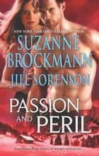 Passion and Peril - Scenes of Passion\Scenes of Peril ebook by Suzanne Brockmann, Jill Sorenson