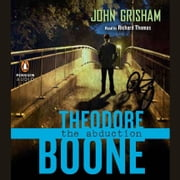 Theodore Boone: the Abduction audiobook by John Grisham