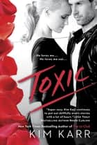 Toxic ebook by Kim Karr