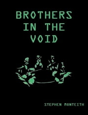 Brothers In the Void ebook by Stephen Monteith