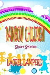 The Rainbow Children ebook by Laurel Lamperd