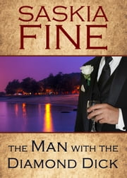 The Man with the Diamond Dick ebook by Saskia Fine