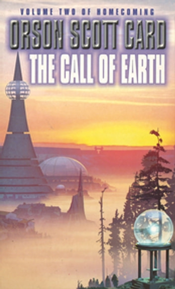 The Call Of Earth - Homecoming Series: Book 2 ebook by Orson Scott Card