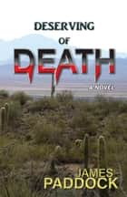 Deserving of Death ebook by James Paddock