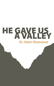 He Gave us a Valley ebook by Roseveare, Helen