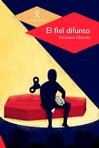 El fiel difunto ebook by Germano Almeida, Jacqueline Santos