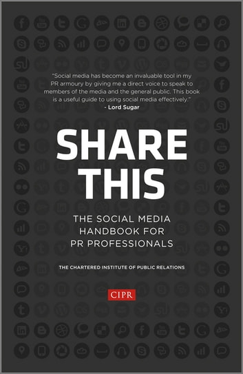 Share This - The Social Media Handbook for PR Professionals ebook by CIPR (Chartered Institute of Public Relations)