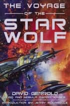 The Voyage of the Star Wolf ebook by David Gerrold
