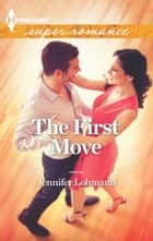The First Move ebook by Jennifer Lohmann