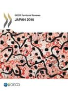 OECD Territorial Reviews: Japan 2016 ebook by OECD (Ed.)