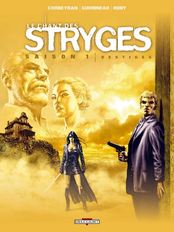 Le Chant des Stryges Saison 1 T05 - Vestiges eBook by Eric Corbeyran,Richard Guérineau