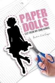 Paper Dolls - Cut From My Own Hands ebook by Barbara Cash-Cooper