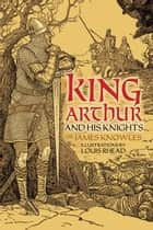 King Arthur and His Knights ebook by