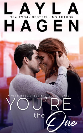 You're The One - Very Irresistible Bachelors, #1 ebook by Layla Hagen