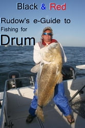 Black & Red: Rudow's e-Guide to Fishing for Drum ebook by Lenny Rudow