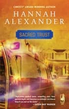Sacred Trust ebook by Hannah Alexander