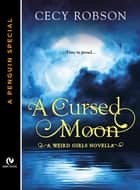 A Cursed Moon ebook by Cecy Robson