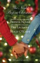 The Night Before Christmas - On a Snowy Christmas\The Christmas Baby\The Christmas Eve Promise ebook by Brenda Novak, Day Leclaire, Molly O'Keefe